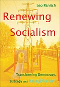 Renewing Socialism: Transforming Democracy, Strategy and Imagination