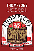 Thompsons: A Personal History of the Firm and Its Founder