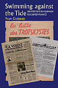 Swimming Against the Tide: Trotskyists in German Occupied France Cover