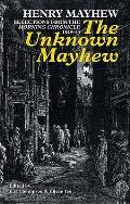 Unknown Mayhew: Selections From the