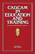 Cadcam in Education and Training: Proceedings of the CAD Ed 83 Conference