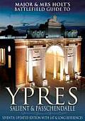 Ypres Salient and Passchendaele: Battlefield Guide