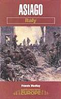 Asiago: 15/16 June 1918 Battle in the Woods and Clouds (Battleground Europe)