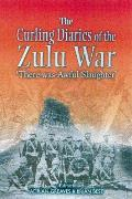 "The Curling Diaries of the Zulu War: ""There Was Awful Slaughter"""