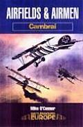 Airfiled & Airmen: Cambrai
