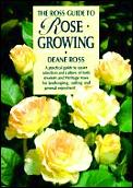 Ross Guide To Rose Growing A Practical Guide To Easi