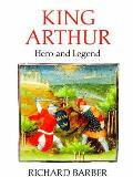 King Arthur: Hero and Legend