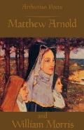 Arthurian Poets: Matthew Arnold and William Morris