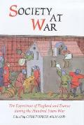 Society at War: The Experience of England and France During the Hundred Years War