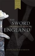 Sword in Anglo-Saxon England: Its Archaeology & literature Cover