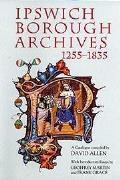 Ipswich Borough Archives 1255-1835: A Catalogue