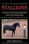 Stallions: Their Management & Handling