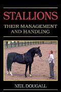 Stallions: Their Management & Handling