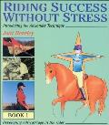 Riding Success Without Stress, Book 1