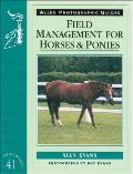 Field Management for Horses and Ponies (Allen Photographic Guides)