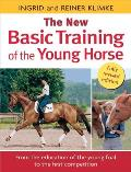 Basic Training of the Young Horse: From the Education of the Young Foal to the First Competition