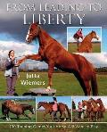 From Leading to Liberty: 100 Training Games Your Horse Will Want to Play. Jutta Wiemers Cover