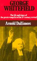 George Whitefield The Life & Times Of Th