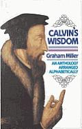Calvins Wisdom: by Graham Miller
