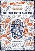 Bohemia to the Balkans: Teacher's Book