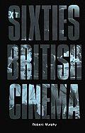 Sixties British Cinema The History Of B