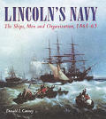 Lincolns Navy The Ships The Men & Organi