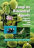 Fungi as Biocontrol Agents: Progress, Problems and Potential