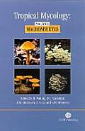 Tropical Mycology: Volume 1: Micromycetes