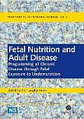 Fetal Nutrition and Adult Disease: Programming of Chronic Disease Through Fetal Exposure to Undernutrition