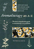 Aromatherapy an A to Z