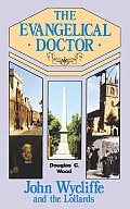 Evangelical Doctor: John Wycliffe & the Lollards
