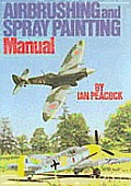 Airbrushing & Spray Painting Manual