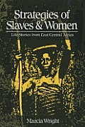 Strategies of Slaves & Women Life Stories from East Central Africa