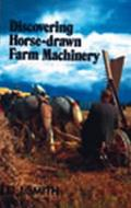 Discovering Horse-Drawn Farm Machinery Cover