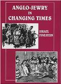 Anglo-Jewry in Changing Times: studies in Diversity, 1840-1914