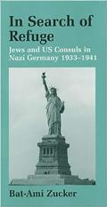 In Search of Refuge: Jews and Us Consuls in Nazi Germany, 1933-1941