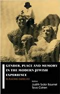 Gender, Place and Memory in the Modern Jewish Experience - Replacing Ourselves