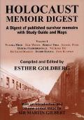 Holocaust Memoir Digest Volume 1 - A Digest of Published Survivor Memoirs Including Study Guide and Maps
