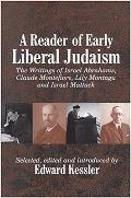 A Reader of Early Liberal Judaism - The Writings of Israel Abrahams, Claude Montefiore, Lily Montagu and Israel Mattuck