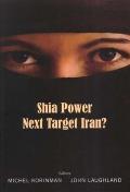 Shia Power: Next Target Iran?