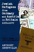 Jewish Refugees from Germany and Austria in Britain, 1933-1970 - Their Image in AJR Information