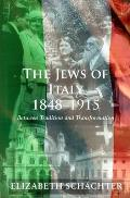 The Jews of Italy, 1848-1915: Between Tradition and Transformation