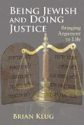 Being Jewish and Doing Justice - Bringing Argument to Life