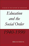 Education and the Social Order: British Eduction Since 1944