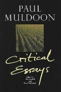 Paul Muldoon: Critical Essays
