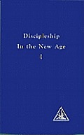 Discipleship in the New Age, Vol. 1 Cover