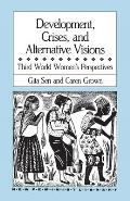 Development, Crises, and Alternative Visions: Third World Women's Perspectives (New Feminist Library)