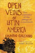 Open Veins of Latin America : Five Centuries of the Pillage of a Continent (25TH Anniversary Edition) ((Rev)97 Edition)
