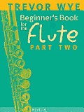 Beginners Book for the Flute: Part Two