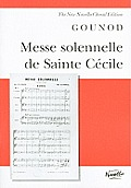 Messe Solennelle de Sainte Cecile: For Soprano, Tenor and Bass Solists, Satb and Orchestra or Organ And/Or Piano Ad Lib.
